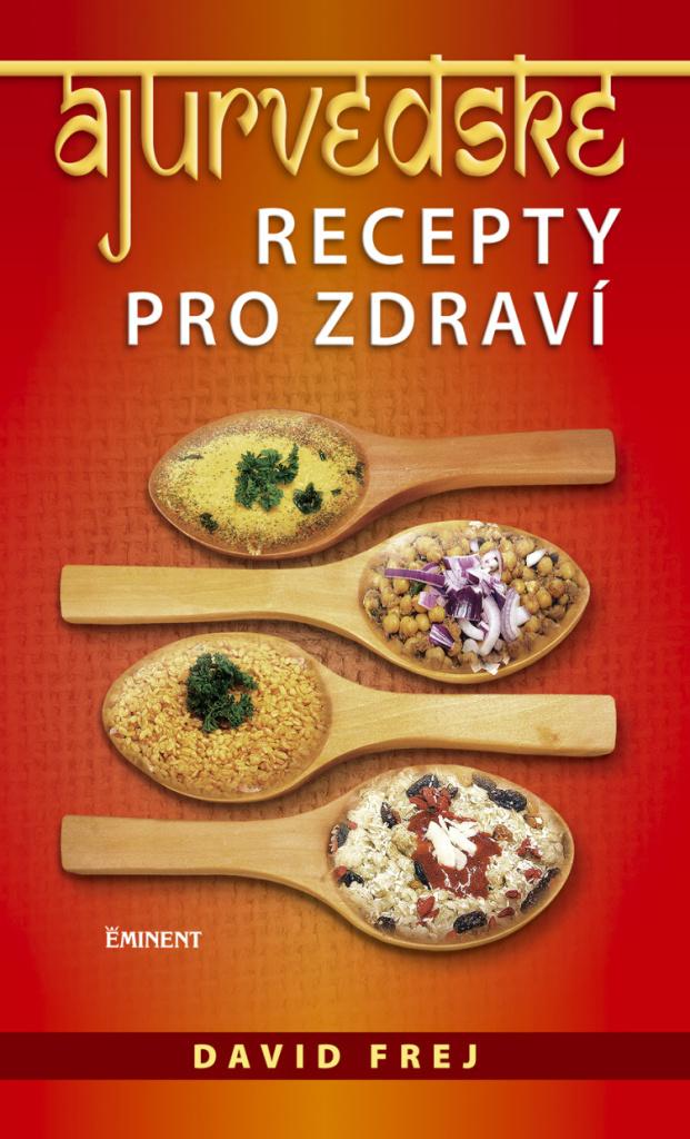 Ájurvédské recepty pro zdraví - David Frej