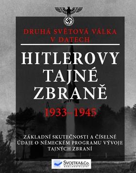 Hitlerovy tajné zbraně 1933-1945