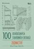 100 osvědčených stavebních detailů Zednictví - Bohumil Štumpa; Ondřej Šefců