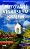 Putování vinařským krajem, Průvodce Moravskou vinařskou oblastí