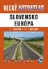 Veľký autoatlas Slovensko Európa, 1 : 100 000 1 : 1 000 000