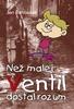 Než malej Ventil dostal rozum