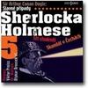 Slavné případy Sherlocka Holmese 5, Tři studenti, Skandál v Čechách na CD