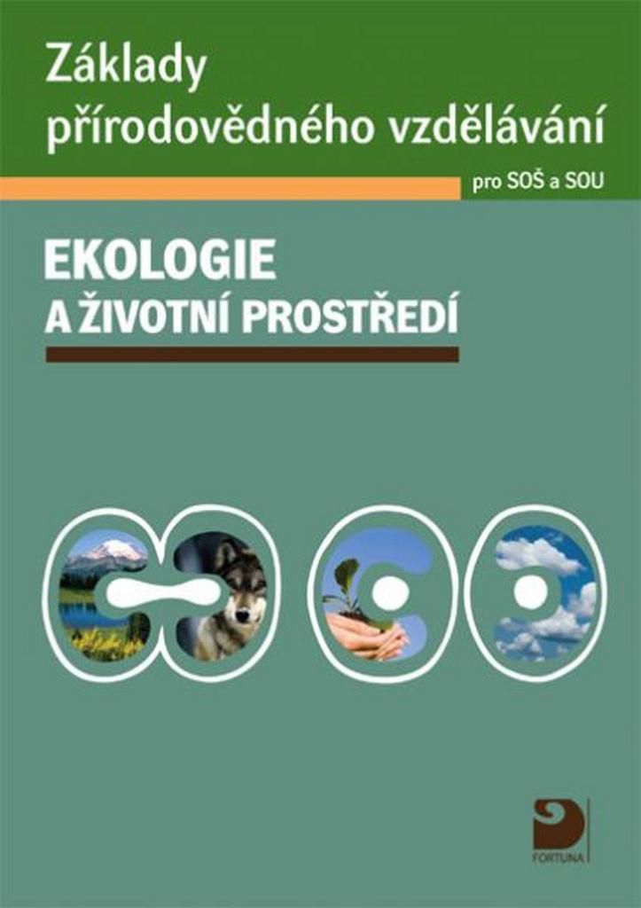 Základy přírodovědného vzdělávání Ekologie a životní prostředí pro SOŠ a SOU - Pavel Červinka