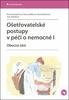 Ošetřovatelské postupy v péči o nemocné I, Obecná část