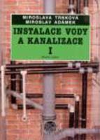 INSTALACE VODY A KANALIZACE I, PRO OBOR VZDĚLÁVÁNÍ INSTALATÉR