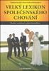 Fotografie Velký lexikon společenského chování, Druhé, rozšířené vydání bestselleru