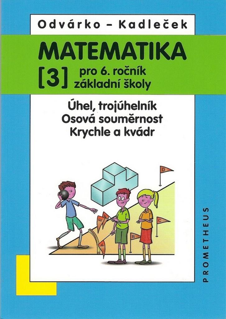 Matematika pro 6.r.ZŠ,3.díl - Jiří Kadleček