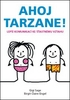 Ahoj Tarzane! - Gigi Sage; Birgit Claire Angel