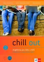 Chill out 2 Angličtina pro SOŠ a SOU, Učebnice, pracovní sešit + 2 Audio CD