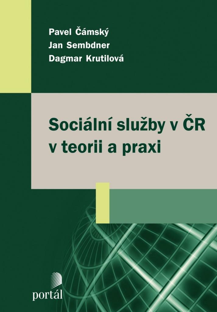 Sociální služby v ČR v teorii a praxi - Dagmar Krutilová
