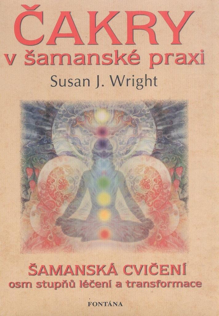 Čakry v šamanské praxi - Susan J. Wright