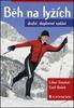 Běh na lyžích - Libor Soumar; Emil Bolek