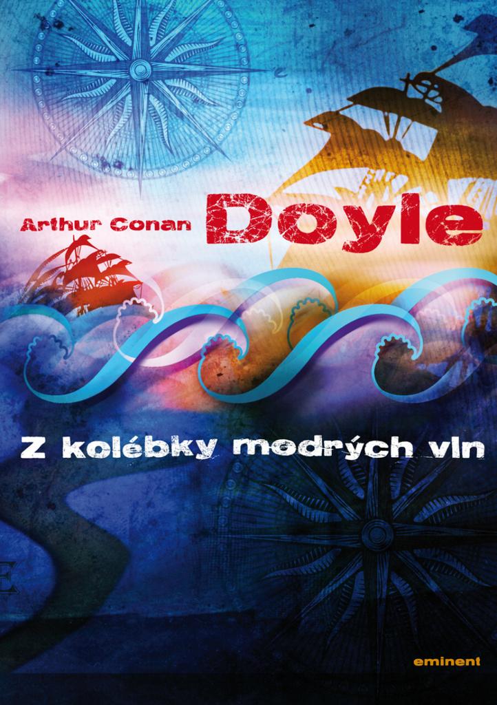 Z kolébky modrých vln - Arthur Conan Doyle