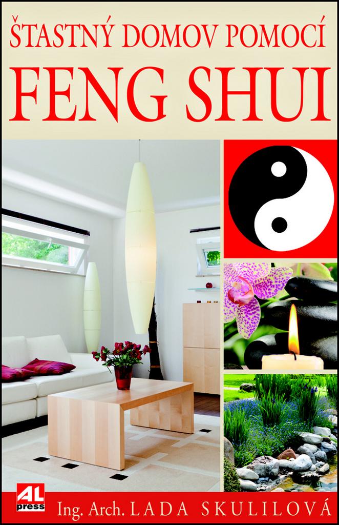Šťastný domov pomocí Feng Shui - Lada Skulilová