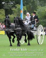 Fríský kůň - černá perla - II. díl, The Friesian Horse-A Black Pearl-Das Friesenpferd-Schwarze Perle