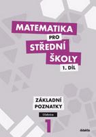 Matematika pro střední školy 1.díl Učebnice, Základní poznatky