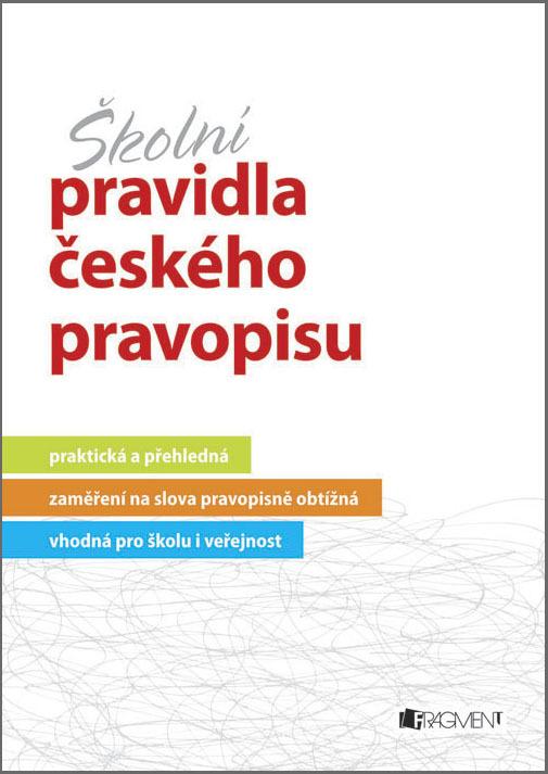 Školní pravidla českého pravopisu - Marie Sochrová