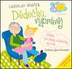 Fotografie Dědečku, vyprávěj, Etiketa pro kluky a holčičky od tří let + CD