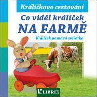 Co viděl králíček na farmě -
