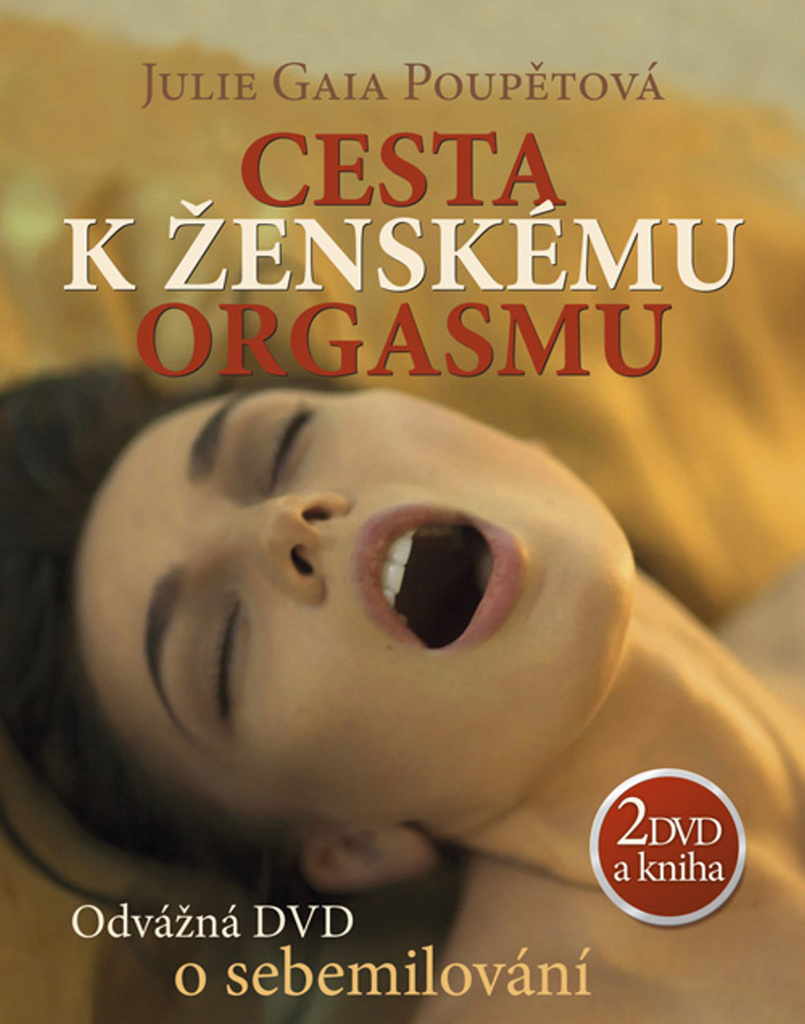 Cesta k ženskému orgasmu + 2 DVD - Julie Gaia Poupětová
