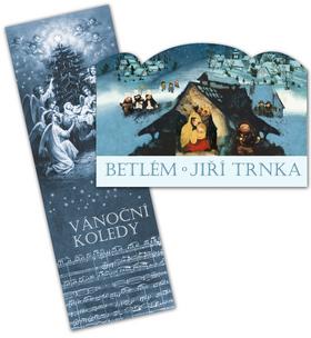 Betlém Jiří Trnka + Ván. koledy