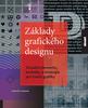 Základy grafického designu, Vizuální elementy, techniky a strategie pro tvůrčí grafiky
