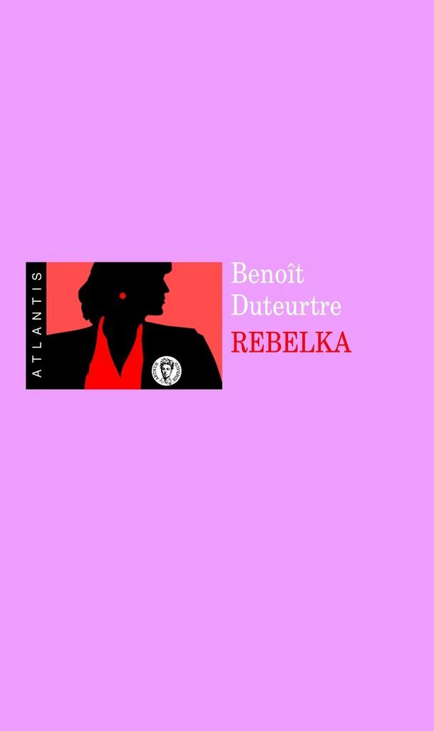 Rebelka - Benoit Duteurtre