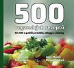 500 veganských receptů - Celine Steen; Joni Marie Newman