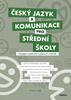 Český jazyk a komunikace pro střední školy Pracovní sešit, Komplexní opakování a příprava na maturitu