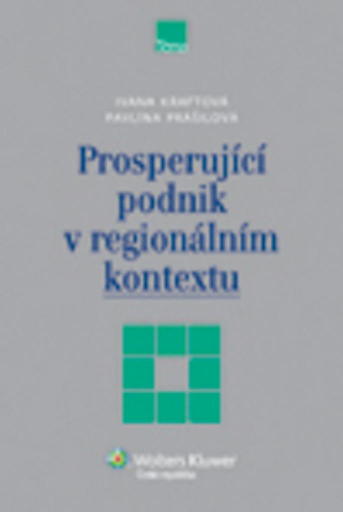 Prosperující podnik v regionálním kontextu - Pavlína Prášilová