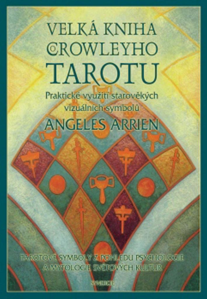 Velká kniha o Crowleyho tarotu - Angeles Arrienová