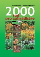 2000 rad pro zahrádkáře - Franz Böhmig; Stanislav Peleška
