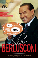 Silvio Berlusconi, Politik, magnát a Casanova