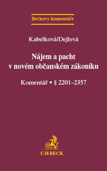 Nájem a pacht v novém občanském zákoníku - Eva Kabelková