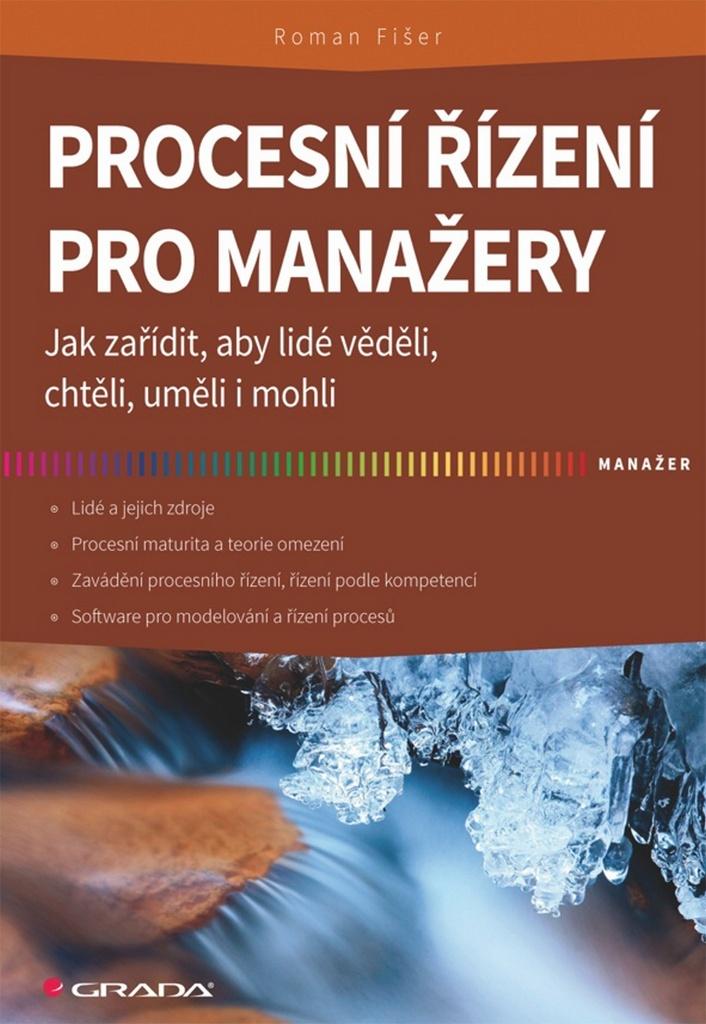Procesní řízení pro manažery - Roman Fišer