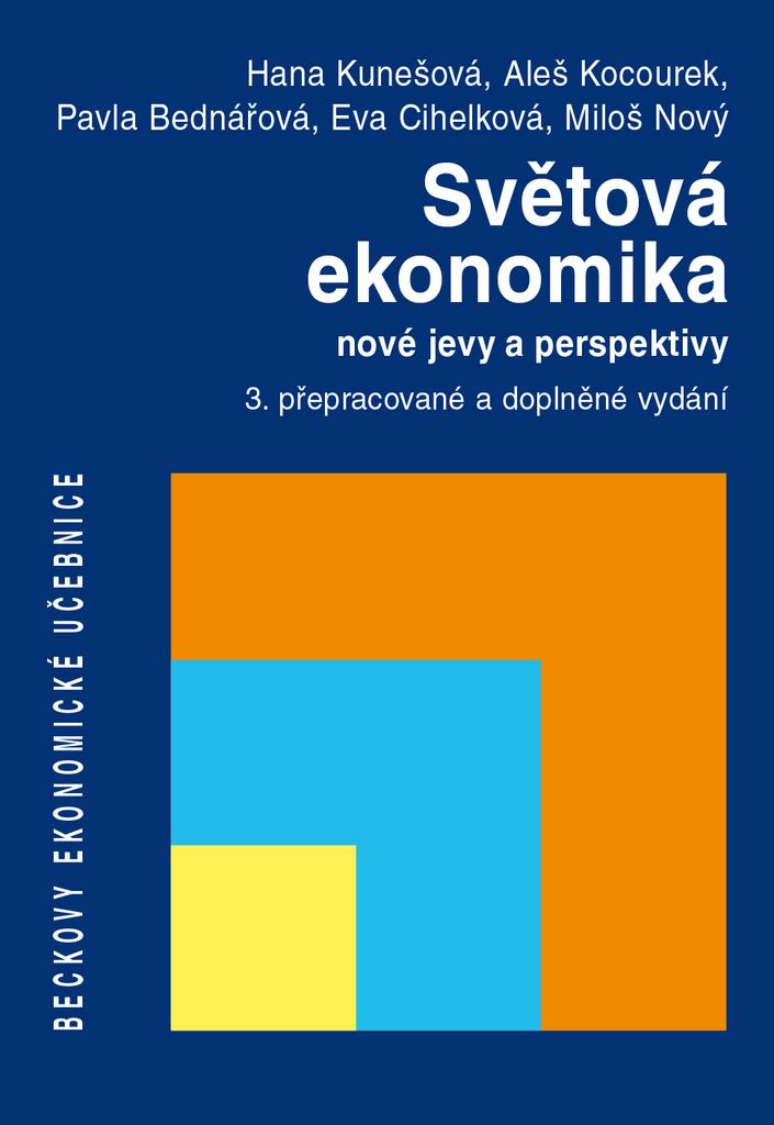 Světová ekonomika nové jevy a perspektivy - Aleš Kocourek