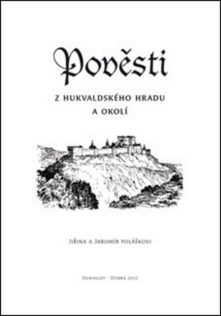Pověsti z hukvaldského hradu a okolí - Jiřina Polášková
