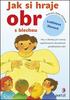Jak si hraje obr s blechou, Hry a aktivity pro rozvoj vyjadřovacích dovedností předškolních dětí