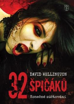 32 špičáků - David Wellington; Marcela Kořínková