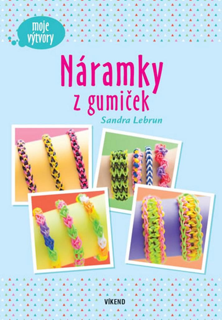 Náramky z gumiček - Sandra Lebrun
