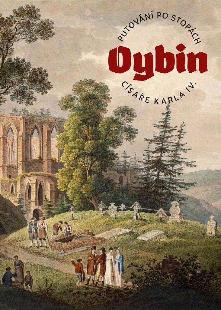Oybin Putování po stopách císaře Karla IV. - Marek Řeháček