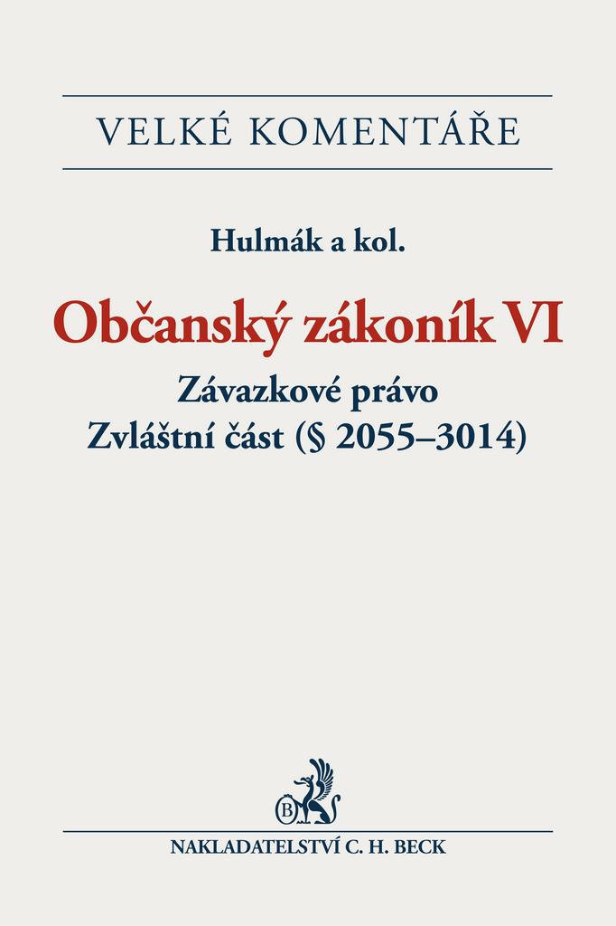 Občanský zákoník VI. Závazkové právo. Zvláštní část (§ 2055-3014). Komentář/ EVK