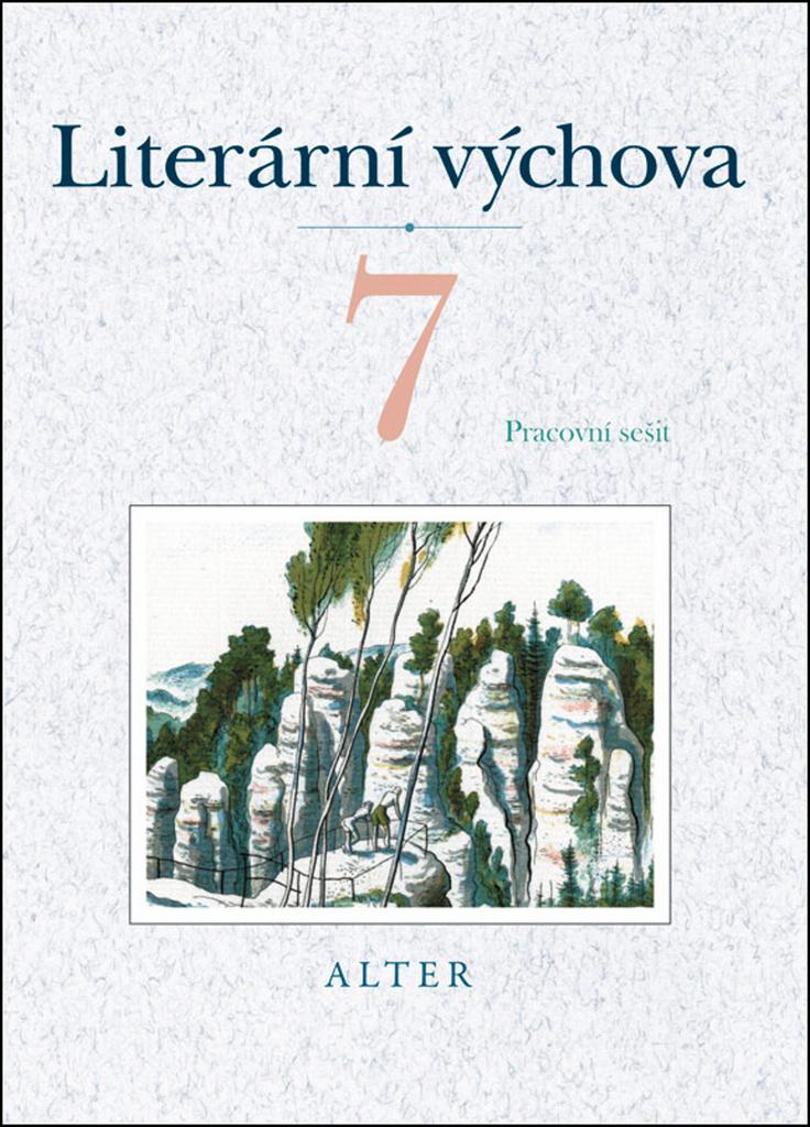 Literární výchova 7 Pracovní sešit - Marta Lískovcová