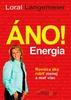 Áno! Energia, Rovnica ako robiť menej a mať viac
