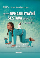 Autorehabilitační sestava pro děti a rodiče, cvičení, masáže, strava, akupresura, autoterapie páteře, biorytmy
