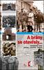 A brány se otevřely, Osvobození 1945: Dachau, Osvětim, Terezín
