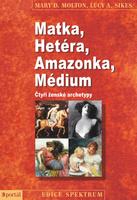 Matka, Hetéra, Amazonka, Médium, Čtyři ženské archetypy