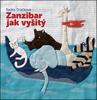 Zanzibar jak vyšitý - Radka Dráčková