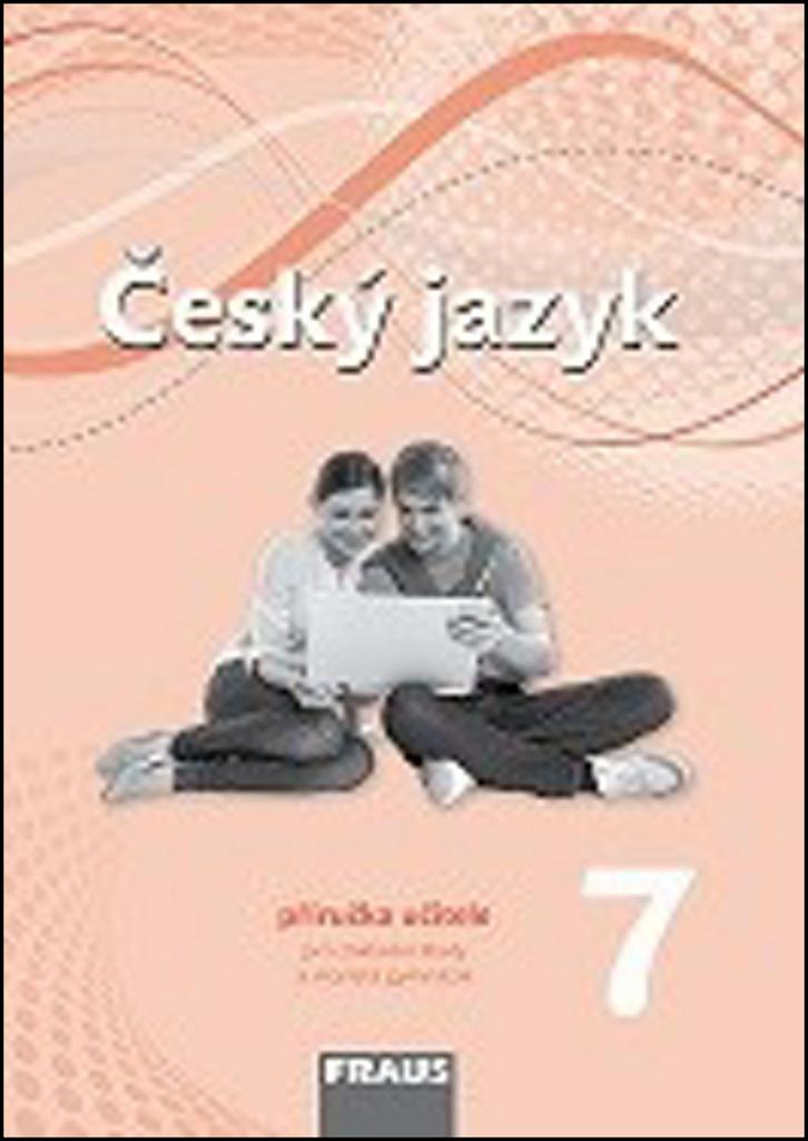 Český jazyk 7 Příručka učitele - Renata Teršová